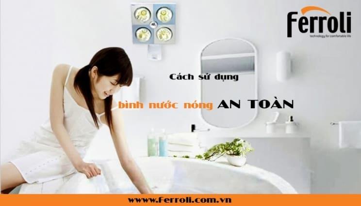 Nguyên tắc sử dụng máy nước nóng an toàn tại nhà