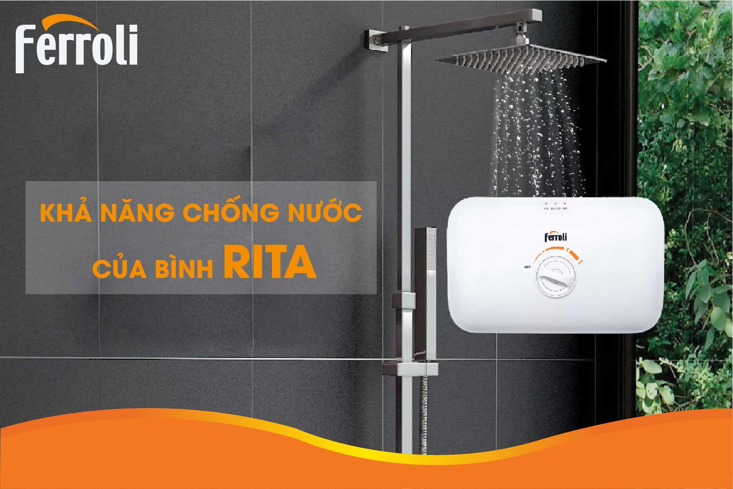 Khám phá khả năng chống nước, chống ẩm ưu việt của bình nước nóng trực tiếp Ferroli Rita
