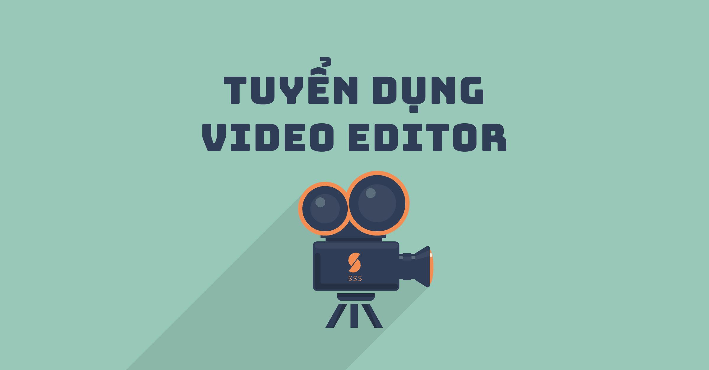 Tuyển nhân viên Video Editor